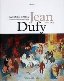 Catalogue Raisonné Jean Dufy Vol. I
